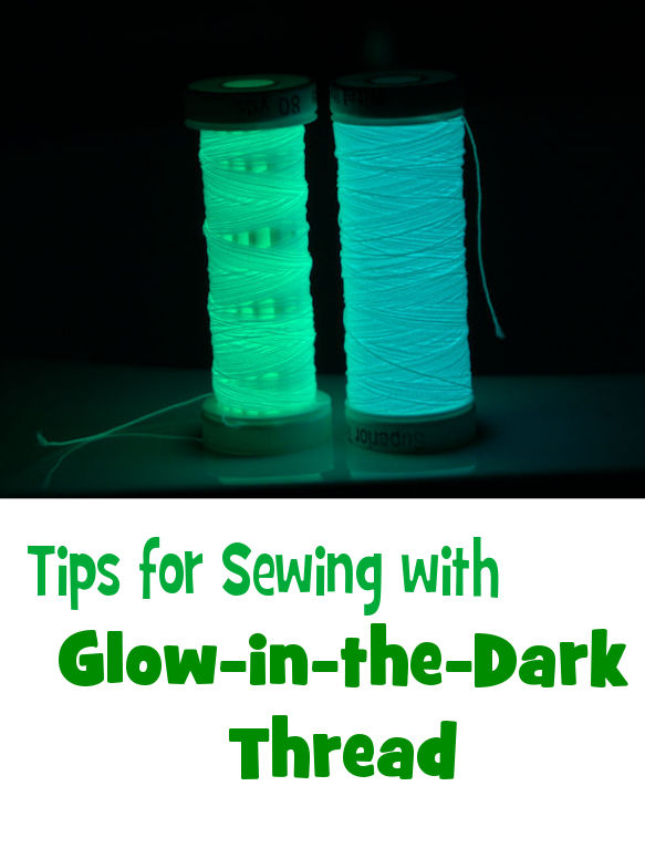 Tips for sewing with glow in the dark thread