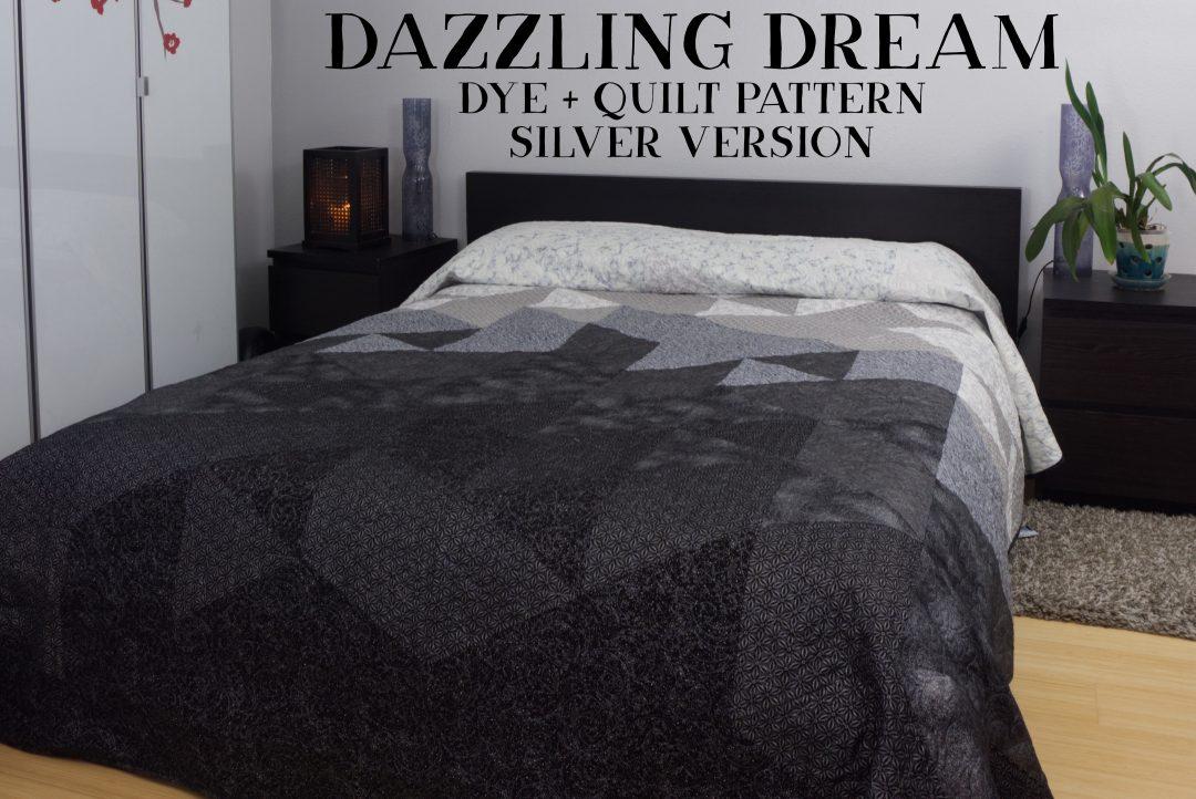 Dazzling dream dye + quilt pattern silver version