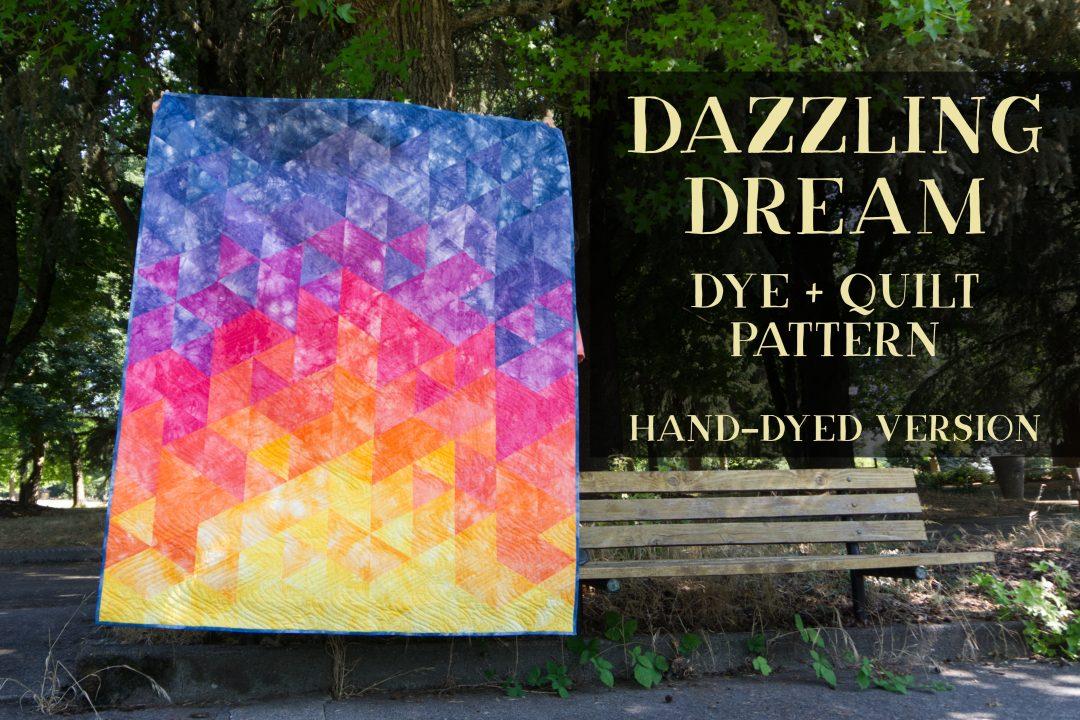 Dazzling dream dye plus quilt pattern full quilt